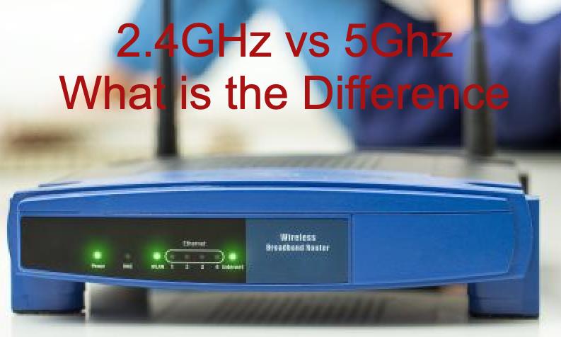 2.4GHz vs 5Ghz
