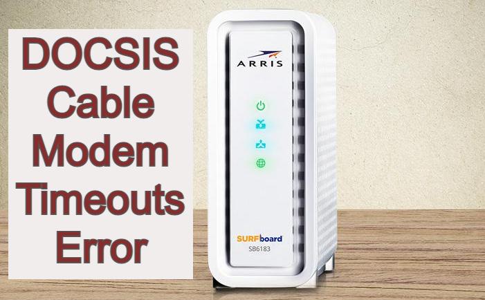 DOCSIS Cable Modem Timeouts Error