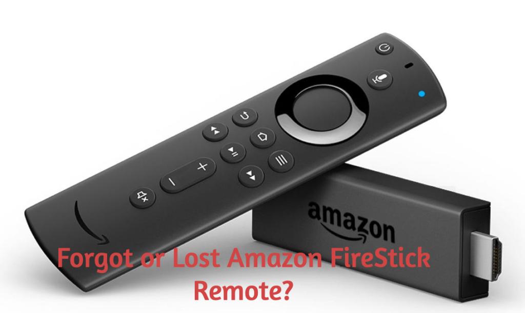 Forgot or Lost Amazon FireStick Remote?